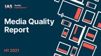 IAS Media Quality Report Finds Brand Safety Wins Across the...