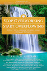Stop Overworking and Start Overflowing Helps Us Find Passion, Purpose and Peace
