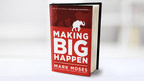 International Bestselling Author Releases Second Business Book MAKING BIG HAPPEN: Applying the Make BIG Happen System to Grow Big
