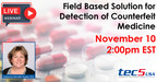 tec5USA to Host Webinar on Field Based Solution for Detection of Counterfeit Medicine