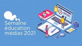 Semaine éducation médias 2021: Les cybercitoyens d'aujourd'hui ont