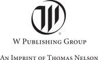 W Publishing Group (PRNewsFoto/Thomas Nelson)