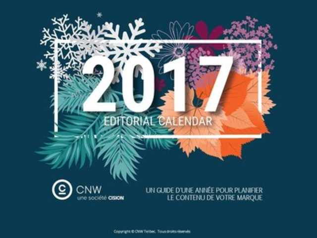 Calendrier éditorial 2017 (Groupe CNW/Groupe CNW Ltée)