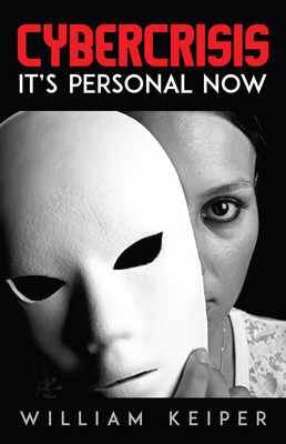 Front cover of CYBERCRISIS - It's Personal Now by William Keiper