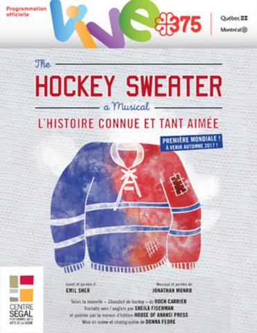 The Hockey Sweater: A Musical sera présenté au Centre Segal dans le cadre de la programmation officielle des célébrations du 375e anniversaire de Montréal. (Groupe CNW/Centre Segal des arts de la scène)