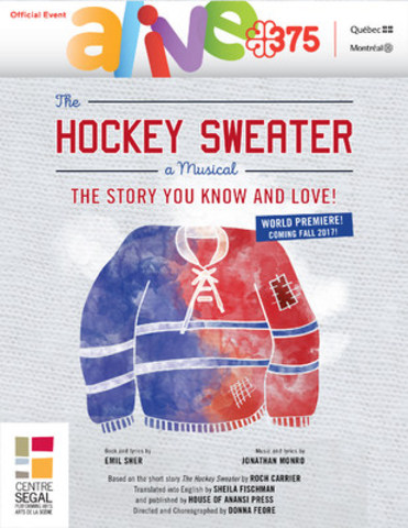 The Hockey Sweater: A Musical will be presented at the Segal Centre as part of the official program of Montréal's 375th anniversary celebrations. (CNW Group/Segal Centre for Performing Arts)