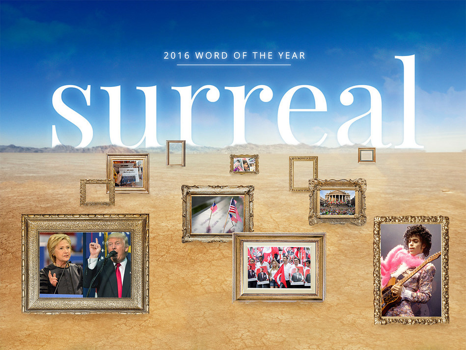 Merriam-Webster's Word of the Year 2016: Surreal