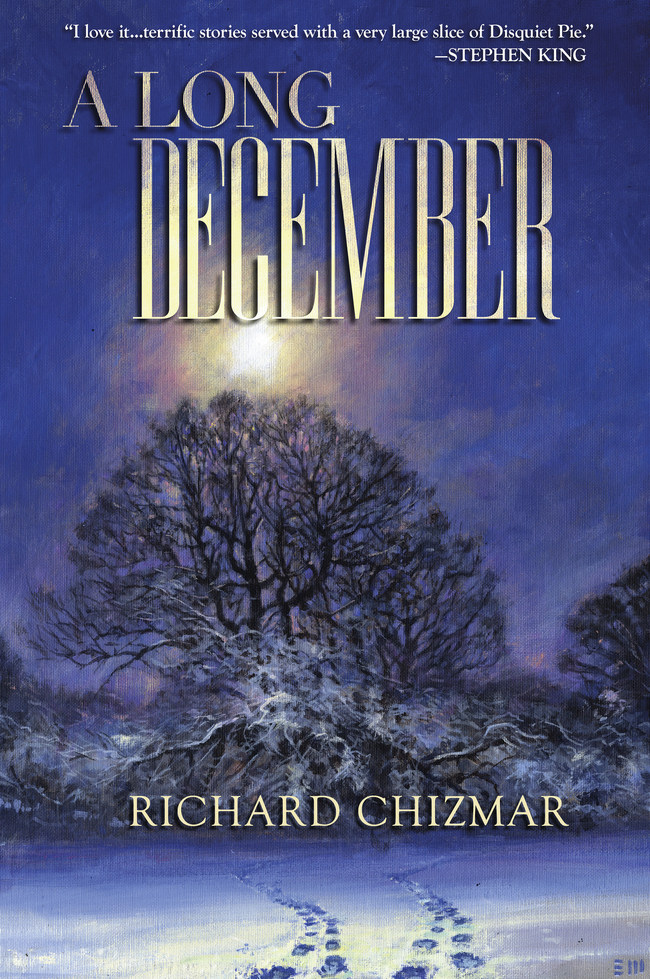 Book Cover for A Long December by Richard Chizmar, featuring 35 stories spanning 2 decades of writing. Includes the acclaimed Midnight Promises, written by Chizmar after his own expierence with cancer.