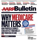 January/February Issue of AARP Bulletin Features a Special Report on MEDICARE: How Proposed Changes Can Affect YOU and 'We'll Fight for Medicare' Column by AARP CEO Jo Ann Jenkins