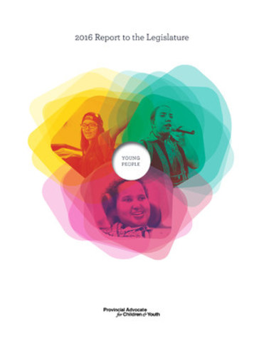 Office of the Provincial Advocate for Children and Youth 2015-2016 Annual Report (CNW Group/Office of the Provincial Advocate for Children and Youth)