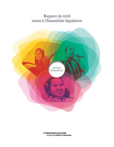 Rapport annuel 2015-2016 du Bureau de l'intervenant provincial en faveur des enfants et des jeunes (Groupe CNW/Bureau de l'intervenant provincial en faveur des enfants et des jeunes)
