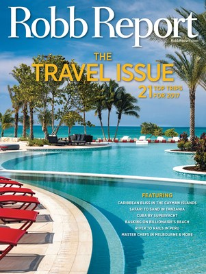 Robb Report Unveils Annual Travel Issue Revealing the Luxury Media Brand's Top 21 Trips for 2017