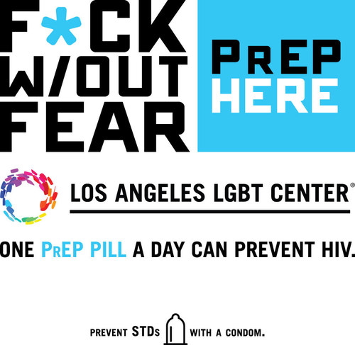 F Without Fear is Message of New Los Angeles LGBT Center Campaign to Reduce HIV Infection Rate by