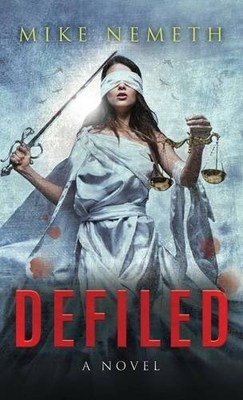Defiled, by Mike Nemeth