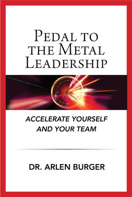 """""""Pedal to the Metal Leadership"""" (ISBN 9780989976213) by Dr. Arlen Burger is available on Amazon for $34.95 in print and electronic formats and contains 342 pages."""