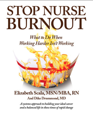 """Stop Nurse Burnout - what to do when working harder isn't working"" - the first reference text to burnout prevention for the modern nurse."