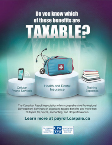 The Canadian Payroll Association offers comprehensive Professional Development Seminars on assessing taxable benefits and more than 20 topics for payroll, accounting and HR professionals. Visit payroll.ca. (CNW Group/Canadian Payroll Association)