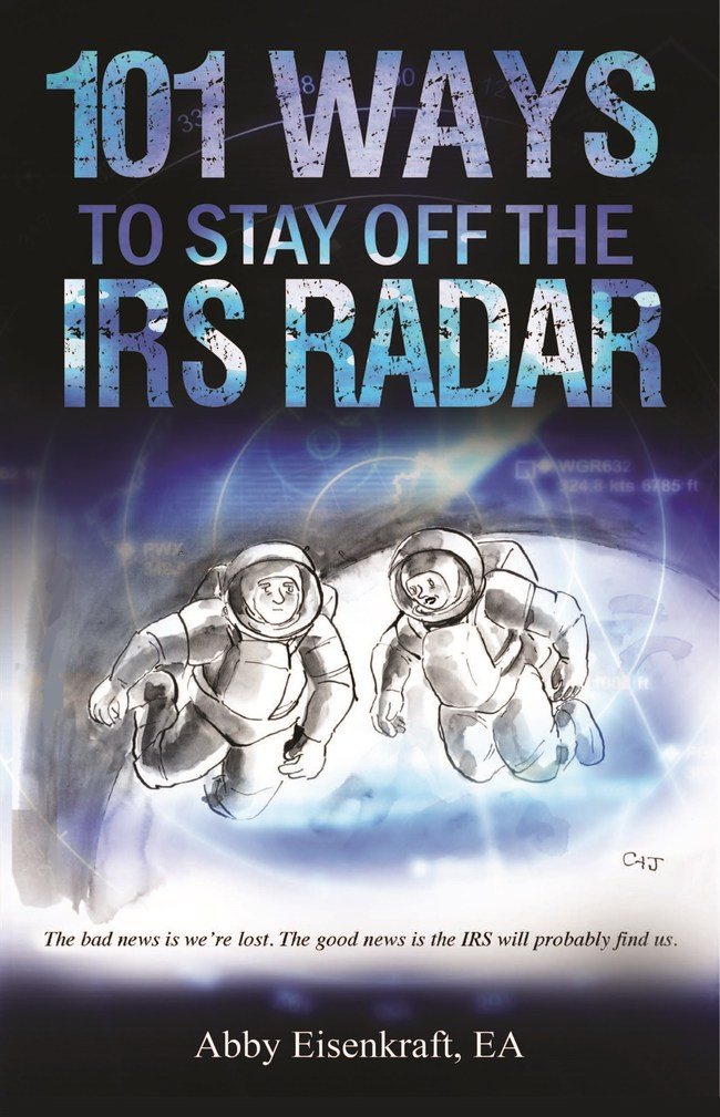101 Ways to Stay Off the IRS Radar