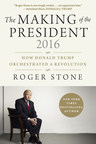 THE MAKING OF THE PRESIDENT 2016: How Donald Trump Orchestrated a Revolution by Roger Stone