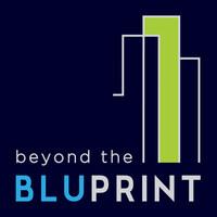 Beyond the Bluprint