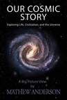 Our Cosmic Story Now Available