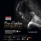 THIRTEEN's American Masters Presents Exclusive U.S. Broadcast Premiere of Maya Angelou: And Still I Rise, February 21 on PBS During Black History Month