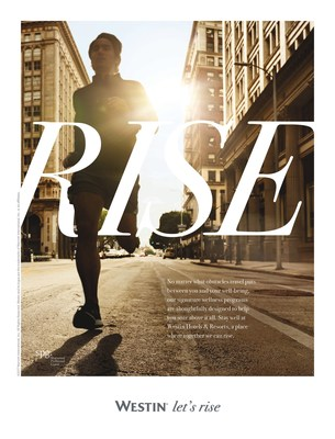 Westin Hotels & Resorts Introduces New Ad Campaign: Let's Rise (PRNewsFoto/Westin Hotels & Resorts)