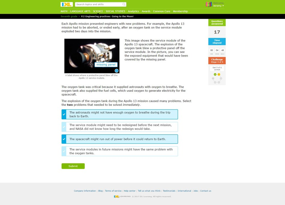 IXL Science for middle school covers topics such as molecules and atomic composition, cells and genetics, ecosystems, plate tectonics, engineering design and the scientific method. Skills are aligned to NGSS (Next Generation Science Standards) and state standards.