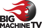 Big Machine Label Group To Launch Digital Video Platform In February