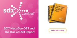 2017 SDxCentral Next-Gen OSS and the Rise of LSO Report
