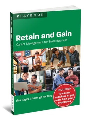 Retain and Gain: Career Management for Small Business is a concise Playbook for owners and managers to use as a practical tool to retain and develop their employees. (CNW Group/Canadian Education and Research Institute for Counselling)