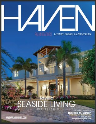 HAVEN Palm Beaches is a luxury real estate publication showcasing high-end properties and lifestyles throughout Miami and Palm Beach metropolitan areas.