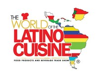 World of the Latino Cuisine Trade Show, August 23-24, 2017