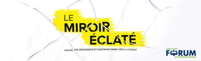 Le Miroir Éclaté (Groupe CNW/Public Policy Forum)
