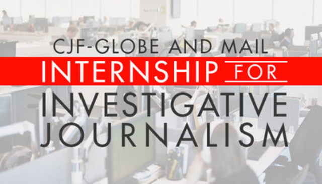 The new CJF-Globe and Mail Internship for Investigative Journalism is accepting applications. The deadline is Feb. 24. (CNW Group/Canadian Journalism Foundation)