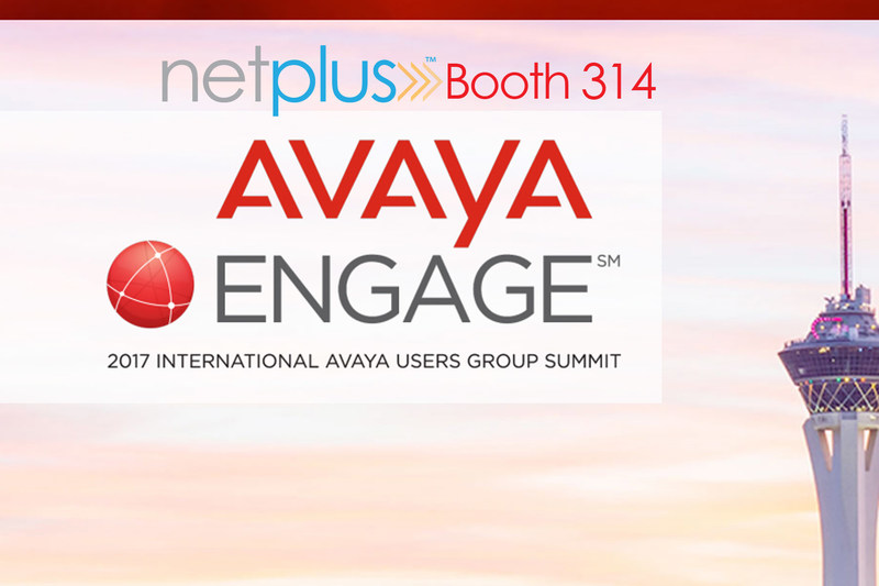 NetPlus at Avaya ENGAGE 2017 Booth #314