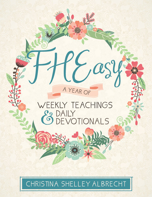 FHEasy: A Year of Weekly Teachings and Devotionals