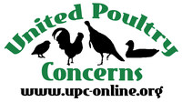 United Poultry Concerns is a nonprofit organization dedicated to the compassionate and respectful treatment of chickens, turkeys, ducks and other domestic fowl. We hold that the treatment of these birds in the areas of food production, science, education, entertainment, and humane companionship situations has a significant effect upon human, animal, and environmental welfare. We seek to make the public aware of the ways in which poultry are used, and to promote the benefits of a vegan diet and lifestyle. We provide information through our quarterly magazine Poultry Press, our Website at  http://www.upc-online.org , and our sanctuary in Machipongo, Virginia on the Eastern Shore. We invite you to join us and support our work. (PRNewsFoto/United Poultry Concerns) (PRNewsFoto/United Poultry Concerns)