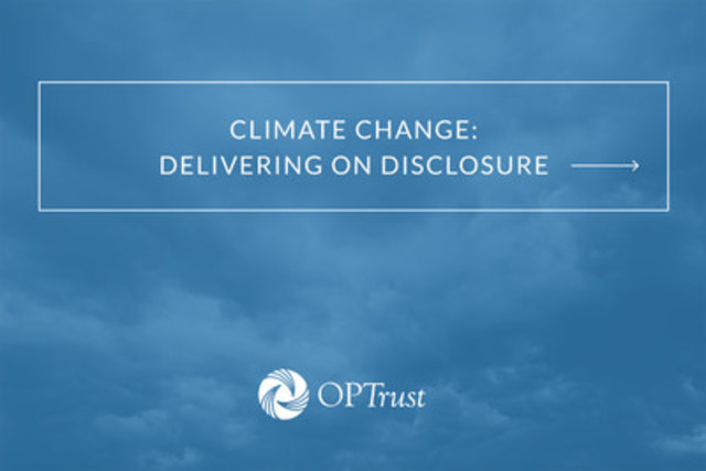 OPTrust proposes action on climate change with release of position paper and portfolio climate risk assessment report (CNW Group/OPSEU Pension Trust (OPTrust))