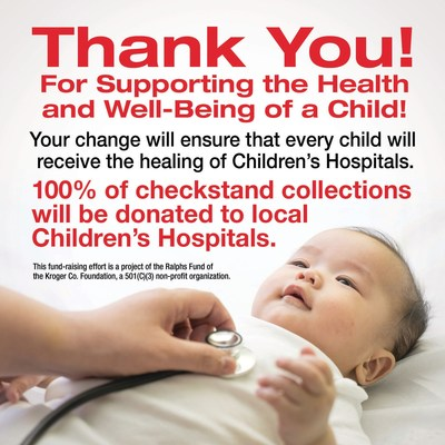From February 1 to May 26, 2017, customers can support local children's hospitals by donating their spare change in the canisters located at the checkstands in their neighborhood Ralphs supermarket.