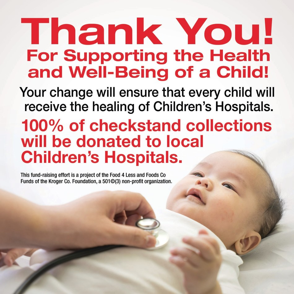 From February 1 to May 26, 2017, customers can support local children's hospitals by donating their spare change in the canisters located at the checkstands in their neighborhood Food 4 Less supermarket.