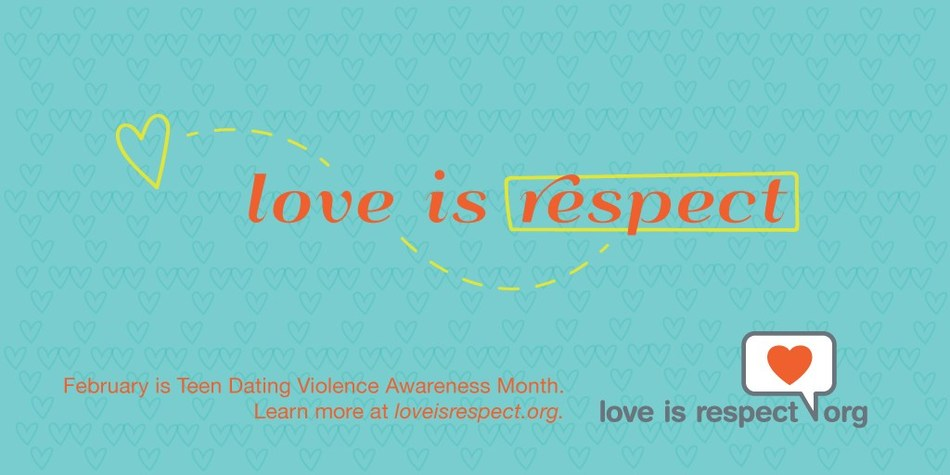 February is Teen Dating Violence Awareness Month! This year's theme, Love is ... Respect,  will celebrate loveisrespect's 10th anniversary, while raising awareness about healthy relationships and dating abuse throughout February. Get involved, and share the message that Love Is Respect!