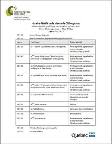 Horaire détaillé de la séance de Chibougamau (Groupe CNW/Société de l'assurance automobile du Québec)