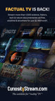 CuriosityStream™ launches print ad campaign that positions the new SVOD service as