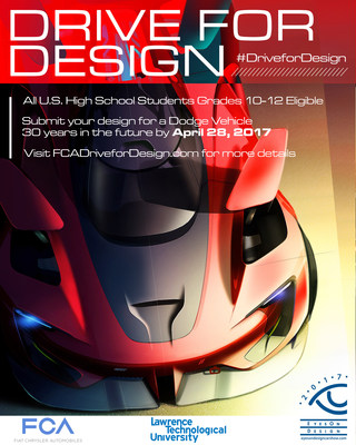 Returning for the fifth consecutive year, the 2017 Drive for Design contest challenges all U.S. high school students in grades 10-12 to design a Dodge vehicle 30 years into the future. Entries must be submitted by April 28, 2017, via FCADriveForDesign.com. Visit FCADriveForDesign.com for contest details.