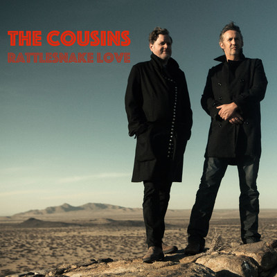 THE COUSINS (KEVIN HEARN AND HARLAND WILLIAMS) UNLEASH NEW LP RATTLESNAKE LOVE MARCH 17, 2017