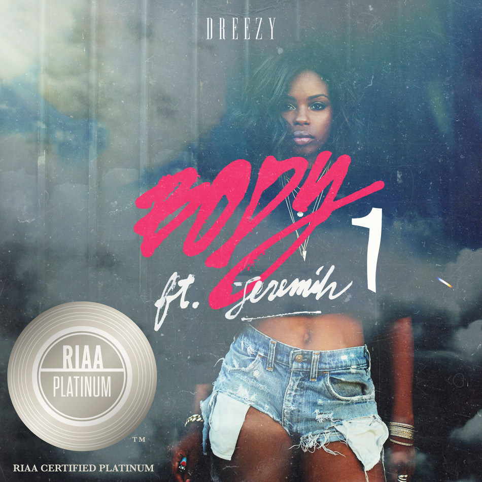 "Dreezy's ""Body"" Officially Certified Platinum"
