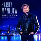 Grammy, Emmy & Tony-Award Winner Barry Manilow Releases New Studio Album, This Is My Town: Songs of New York A Love Letter to The Big Apple, Out April 21 on Verve Label Group