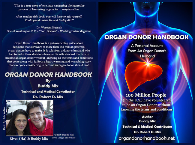 Organ Donor Handbook (ISBN 978-1542399852), by Buddy Mix with Dr. Robert Mix, is available at CreateSpace, Amazon, and OrganDonorHandbook.net as a guide to families facing a loved one's organ donation.
