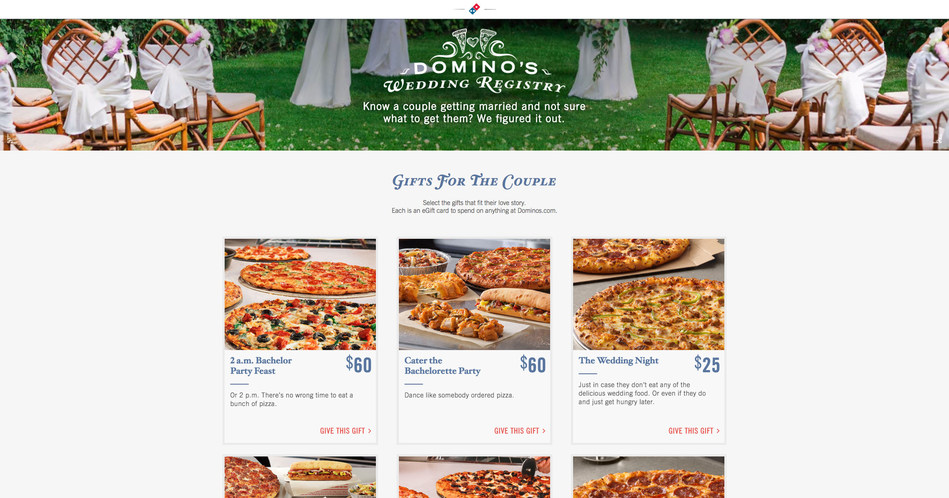 """After creating and customizing their registry, couples can choose from a variety of featured gifts to enjoy before, during and after the wedding. For those who aren't sure what to serve at pre-wedding festivities like bachelorette parties, Domino's has it covered with """"Cater the Bachelorette Party."""""""